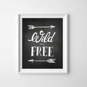 Chalkboard print, Inspirational art, wall art printable, nursery decor, Wild and Free, typography wall sign, Black and white nursery