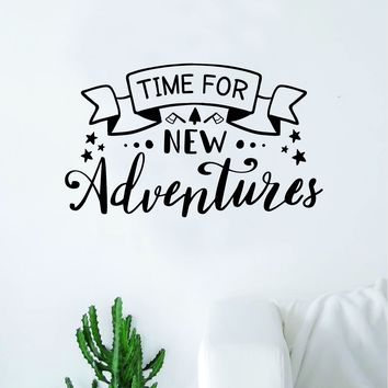 Time for New Adventures Decal Sticker Wall Vinyl Art Wall Bedroom Room Home Decor Inspirational Teen Nursery Travel