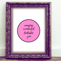 Amazing Wonderful Inspirational Quote Printable Wall Art