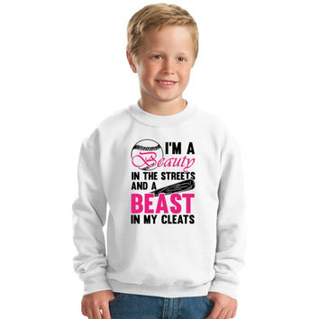 Softball Shirt, I'm A Beauty In The Streets And A Beast In My Cleats Kids Sweatshirt