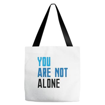 you are not alone   dear evan hansen Tote Bags