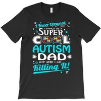 super cool autism dad T-Shirt