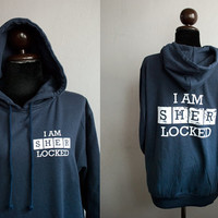 SHERLOCK : I AM SHERLOCKED printed front and back side on hoodie Sweatshirt