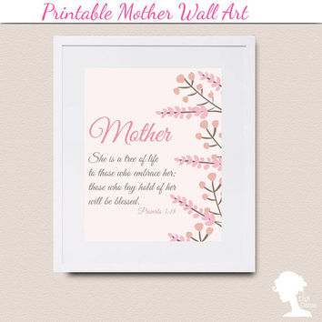 Printable Wall Art 8x10 - Mother Proverbs 3:18 with Vintage Flowers/Tree Branches in Soft Pink and Chocolate Brown