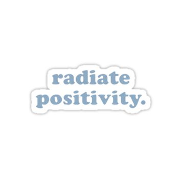 'Radiate Positivity ' Sticker by laureledmonds