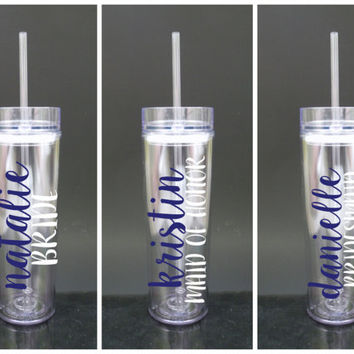 Bridesmaid Skinny Wedding Tumbler - Bride, Maid of Honor, Bachelorette Cup