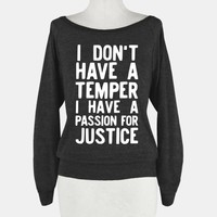I Don't Have a Temper I have a Passion for Justice