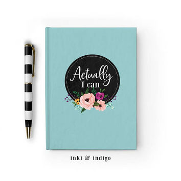 Actually I Can - Writing Journal, Hardcover Notebook, Sketchbook, Blank or Lined Pages, 5x7 diary, cute notebook, unique gift under 20