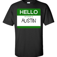 Hello My Name Is AUSTIN v1-Unisex Tshirt
