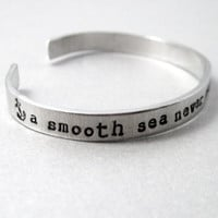 Anchor Bracelet - A Smooth Sea Never Made a Skillful Sailor - 2-Sided Hand Stamped Aluminum Cuff - customizable