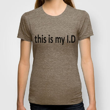 This is my I.D 100% Organic tees Typography Men Fitted tee Typography Women Fitted t-shirt Certified Organic Cotton t-shirt Back to School