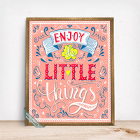 Enjoy The Little Things Print, Typography Print, Inspirational Quote, Motivational Print, Quote Decor, Gift Idea, Mothers Day Gift