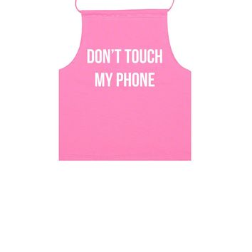 DONT TOUCH MY PHONE HALTER TOP