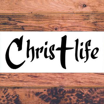 Christ Life | Christian Car Decal | Faith Hope Love Decal | Christian Family Decal | Christ First Decal | Christ Life Car Decal  | 267