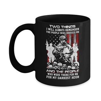 Veteran Soldier Who Were There For Me For My Darkest Hour Mug