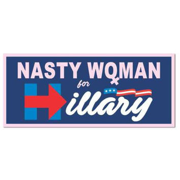 "Nasty Woman for Hillary Clinton Trump 2016 7""x3"" bumper sticker decal"