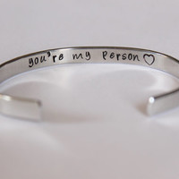 "Grey's Anatomy ""you're my person""  cuff - hand stamped cuff - inside secret message"