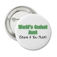 World's Coolest Aunt Pinback Buttons from Zazzle.com