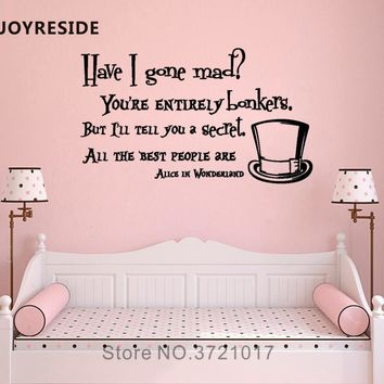 JOYRESIDE Have I Gone Mad Wall Decal Vinyl Sticker Quote Alice In Wonderland Home Decor Kids Room Interior Design Mural A553