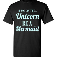 If You Can't Be a Unicorn be a Mermaid