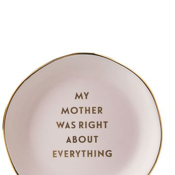 My Mother Was Right About Everything Trinket Tray - PRE-ORDER, SHIPS in JUNE
