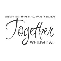 "wall quotes wall decals - ""We May Not Have It All Together...."""