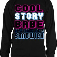 Neon Cool Story Babe, Now Make Me A Sandwich Mens Thermal Shirt, Big and Bold Neon Funny Statements Men's Thermal