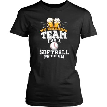 Women's My Drinking Team Has A Softball Problem T-Shirt - Funny Gift