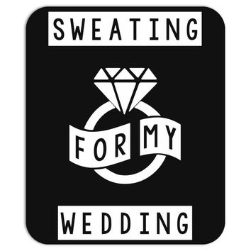 Sweating For The Wedding Mousepad