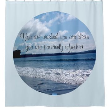 Refreshed Quote by Kat Worth Shower Curtain