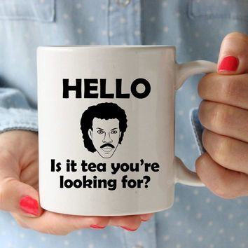 Is It Tea You're Looking For Coffee Tea Cup Mug