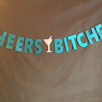 Cheer Bitches Banner/ Bachelorette Party/ Bridal Shower/ Girl's Night/ Birthday Party Banner/ Party / Decoration/ Photo Prop