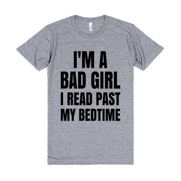 I'm a Bad Girl I Read Past My Bedtime