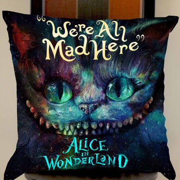 cheshire cat alice in wonderland were all made here pillow case one side or two side by mugxagrip