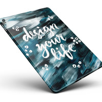"""Design your Life Full Body Skin for the iPad Pro (12.9"""" or 9.7"""" available)"""