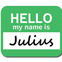 Julius Hello My Name Is Mouse Pad
