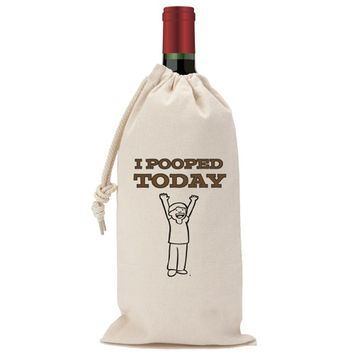 I Pooped Today Wine Bag