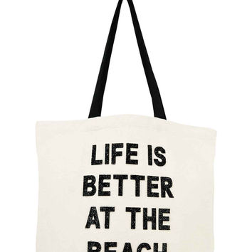 Designer Beach Bag- Life Is Better At the Beach