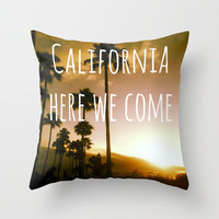 California here we come Throw Pillow by Miss Golightly | Society6