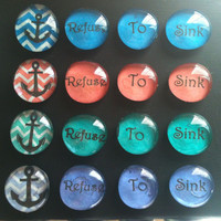 Refuse to Sink Nautical Anchor Magnet Set of 4 Refrigerator Magnets You Choose Color Magnet Board Magnets Locker Magnets