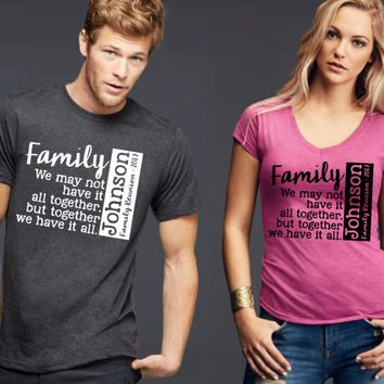 We Have It All Personalized Family Reunion T-shirt