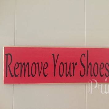 12x4 Remove Your Shoes Wood Sign