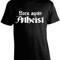 Born Again Atheist T-Shirt