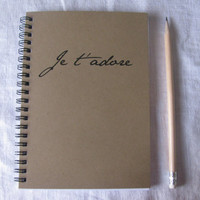 Je t'adore - 5 x 7 journal - French-- I love you