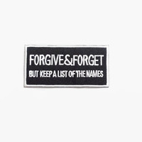Forgive & Forget But Keep A List of The Names Black Patch New Sew / Iron On Patch Embroidered Applique Size 8.4cm.x4.2cm.