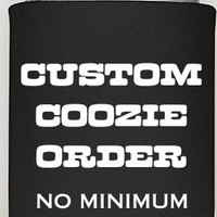 Personlized coozies, special occasion coozies, business coozies, can koozies, picnic coozies, family reunion, parties, no minimum, fun favor
