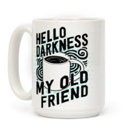 HELLO DARKNESS MY OLD FRIEND COFFEE