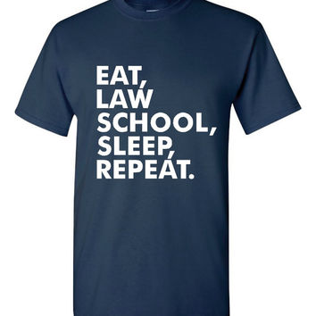 Eat Law School Sleep Repeat T Shirt Law School students shirt Gift idea for attorneys to be lawyer shirt, attorney shirt mens womens tee