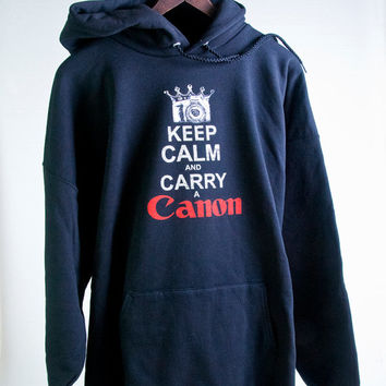 Canon Camera UNISEX HOODIE COTTON Sweatshirt - When You Have Only One Shot, Keep Calm & Carry A Canon - Black Hoodie
