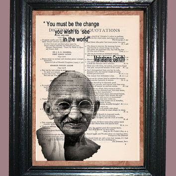 Gandhi Quotation You Must be the Change you Wish to See in the World  - Vintage Dictionary Page Book Art Upcycled art